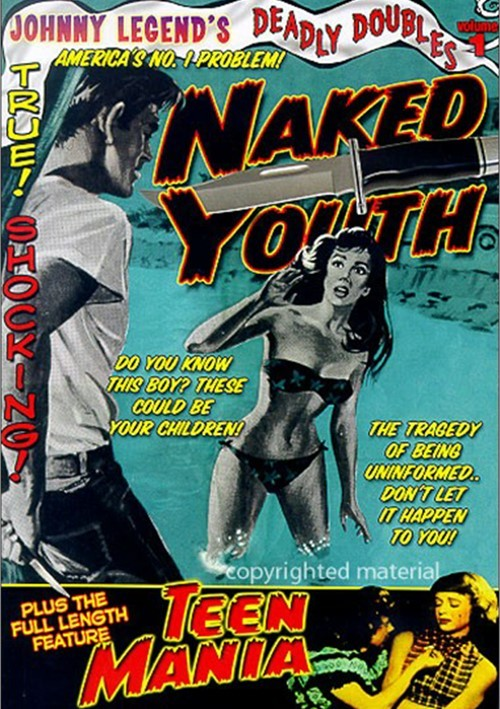 Johnny Legends Deadly Doubles Volume 1: Naked Youth / Teen Mania