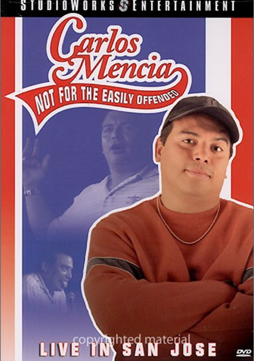 Carlos Mencia: Not For The Easily Offended Live in San Jose