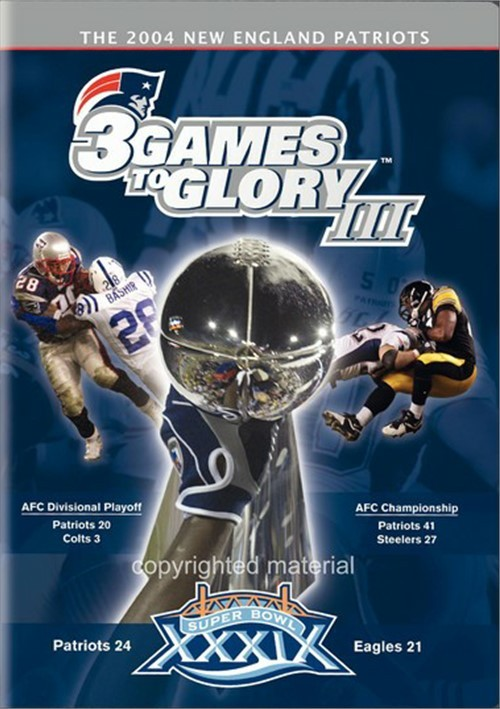 New England Patriots: 3 Games To Glory III