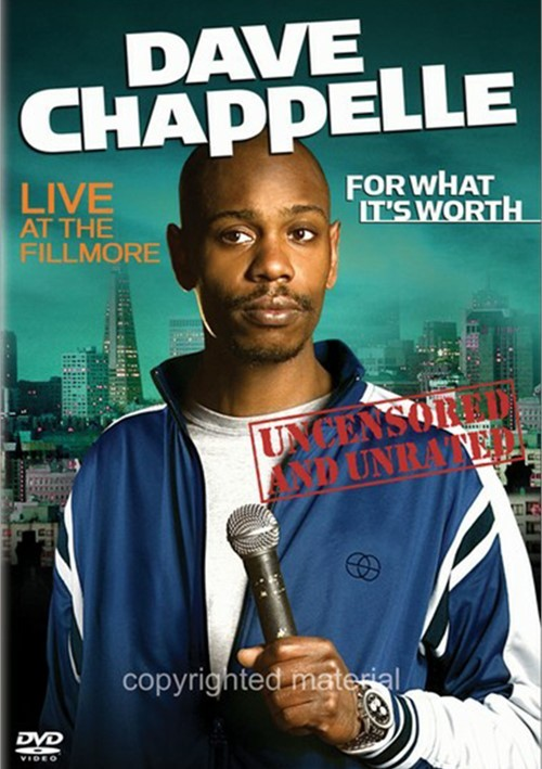 Dave Chappelle: For What Its Worth