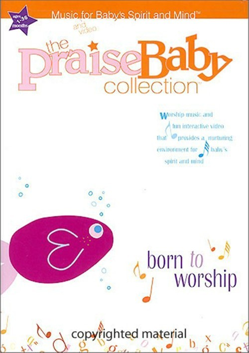 Praise Baby Collection, The:  Born to Worship