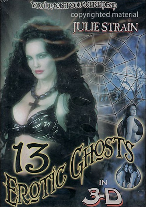 13 Erotic Ghosts In 3-D