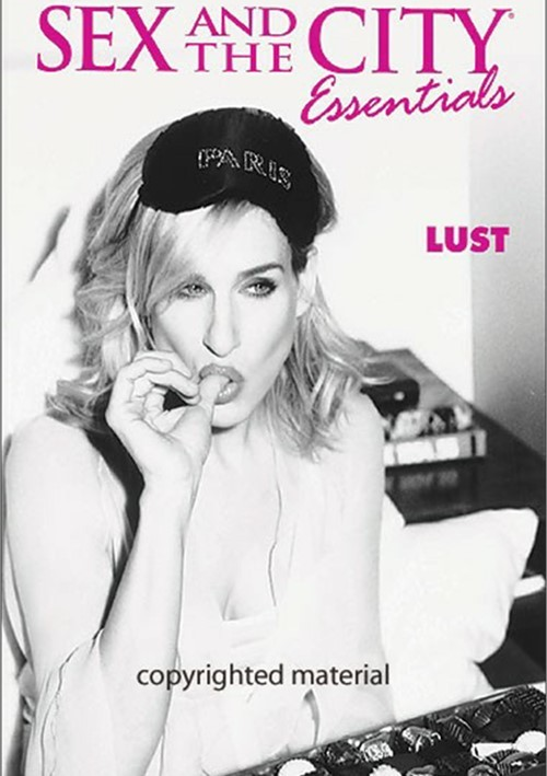 Sex And The City: Essentials - Lust