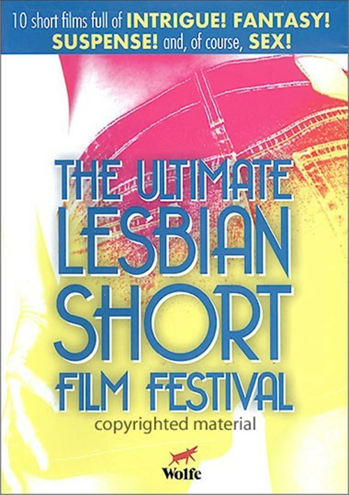 Ultimate Lesbian Short Film Festival, The