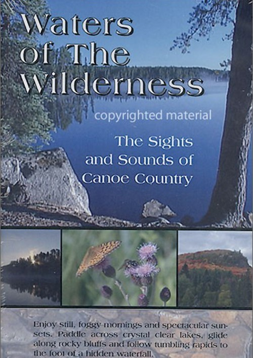 Waters Of The Wilderness: The Sights & Sounds Of Canoe Country
