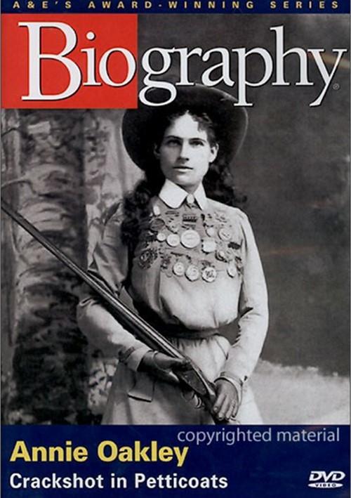 Biography: Annie Oakley - Crackshot In Petticoats
