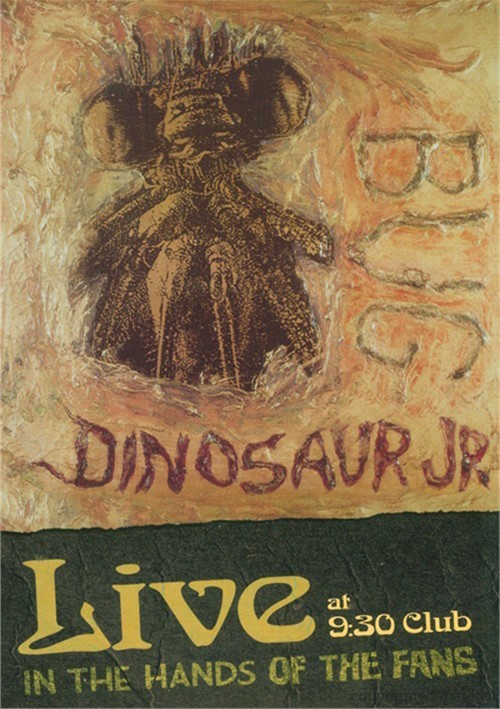 Dinosaur Jr.: Bug Live At 9:30 Club - In The Hands Of The Fans Movie