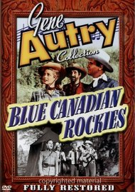 Gene Autry Collection: Blue Canadian Rockies Movie