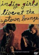 Indigo Girls: Live At The Uptown Lounge Movie