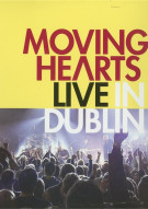 Moving Hearts: Live In Dublin Movie