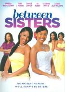 Between Sisters Movie