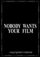 Nobody Wants Your Film Movie