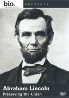 Biography: Abraham Lincoln - Preserving The Union Movie