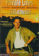 Heat Of The Sun: Private Lives Movie