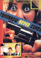 Tomorrow Never Comes Movie