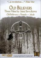Old Believers: Three Films By Jana Sevcikova Movie