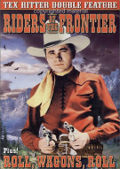 Riders Of The Frontier / Roll, Wagons, Roll (Double Feature) Movie