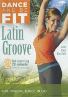 Dance And Be Fit: Latin Groove Movie