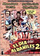 El Dia De Los Albaniles: Volume 2 Movie