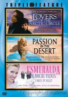 Lovers Of The Arctic Circle / Passion In The Desert / Esmeralda Comes By Night Movie