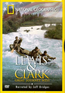 National Geographic: Lewis & Clark - Great Journey West Movie