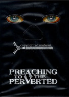 Preaching To The Perverted: Unrated Movie