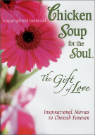 Chicken Soup For The Soul: The Gift Of Love Movie