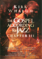 Kirk Whalum: The Gospel According To Jazz - Chapter III Movie