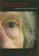 John Cage: Revenge Of The Dead Indians Movie