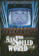 Man Who Souled The World, The Movie