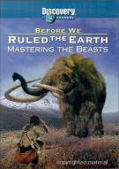 Before We Ruled The Earth: Mastering The Beasts Movie