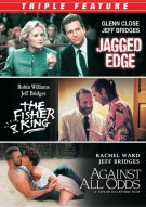 Jagged Edge / Against All Odds / Fisher King (Jeff Bridges Triple Feature) Movie