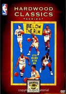 NBA Hardwood Classics: Below The Rim Movie