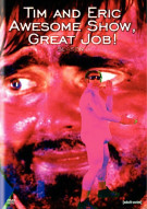 Tim And Eric Awesome Show, Great Job!: Seasons 1 - 3 Movie