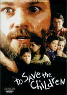 To Save The Children Movie