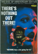 Theres Nothing Out There!: 20th Anniversary Edition Movie