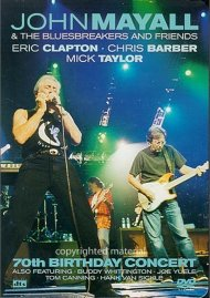 John Mayall & The Bluesbreakers And Friends: 70th Birthday Concert Movie