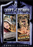 Crypt Of Terror Double Feature: Cemetery Of Terror / Grave Robbers Movie