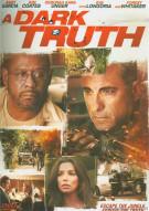 Dark Truth, A Movie