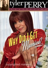 Tyler Perry Collection: Why Did I Get Married? Movie