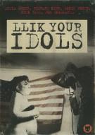 Llik Your Idols Movie