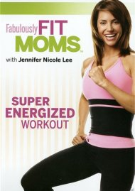 Fabulously Fit Moms: Super Energized Workout Movie