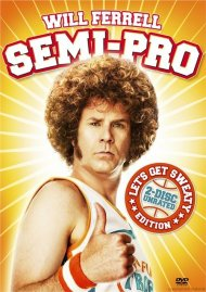 Semi-Pro: 2-Disc Unrated Lets Get Sweaty Edition Movie