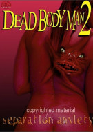 Dead Body Man 2: Separation Anxiety Movie
