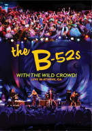 B52s, The: With The Wild Crowd! - Live In Athens, GA Movie
