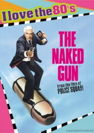 Naked Gun, The: From The Files Of Police Squad! (I Love The 80s Edition) Movie