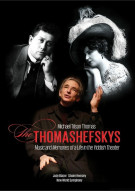 Michael Tilson Thomas: The Thomashefskys Movie