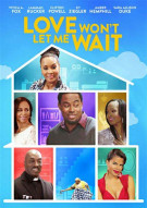 Love Wont Let Me Wait Movie
