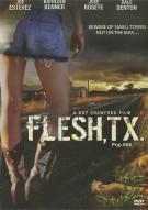 Flesh, TX Movie