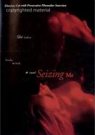 Seizing Me Movie